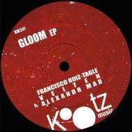 Francisco Ruiz-Tagle - Gloom (Velten Remix)