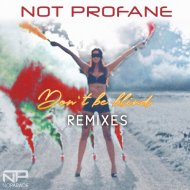 Not Profane - Don\'t Be Blind (Club Remix)