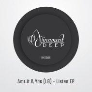 Amr.it, Yas (LB) - Listen  (Original Mix)