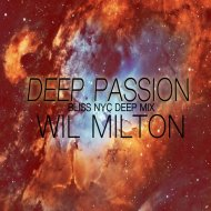 Wil Milton - Deep Passion  (BLISS NYC Deep Mix)