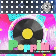 GotSome feat. Big Freedia - Poppin\' (Extended Mix)