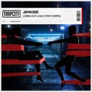 JayKode feat. KARRA - Living Out Loud (Extended Mix)