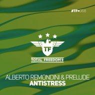 Alberto Remondini & Prelude - Antistress (Extended Mix)
