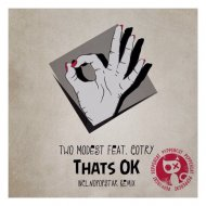 Two Modest & Cotry - That\'s Ok  (Deep House Edit)