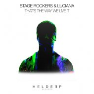 Stage Rockers & Luciana - That\'s The Way We Live It  (Extended Mix)