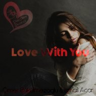 Ömer Bükülmezoğlu & İsmail Acar - Love With You (Orginal Mix)