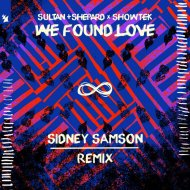 Sultan + Shepard & Showtek - We Found Love (Sidney Samson Extended Remix)