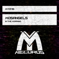 MosAngels - In The Morning (Original Mix)