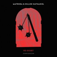 Matroda & Dillon Nathaniel - No Doubt (Original Mix)