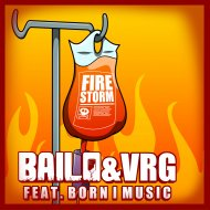 Bailo & VRG feat. Born I Music - Firestorm (Original Mix)