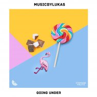 MusicbyLUKAS - Going Under  (Extended Mix)