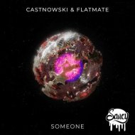 Castnowski & Flatmate - Someone (Original Mix)