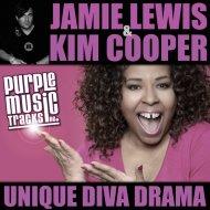 Jamie Lewis & Kim Cooper - Unique Diva Drama  (Jamie Lewis Darkroom Mix)