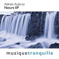Adrien Aubrun - The Art Of Nature (Original Mix)