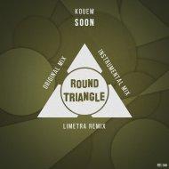 Kouem - Soon  (Limetra Remix)