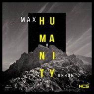 Max Brhon - Humanity (Original Mix)