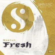 Moshun - Fresh  (Original Mix)