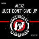 AlexZ - Just Don\'t Give Up  (Original Mix)