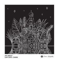Jay Skelly - Last Days (Original Mix)