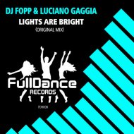 DJ Fopp, Luciano Gaggia - Lights Are Bright  (Original Mix)