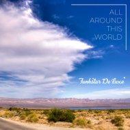 Funkstar De Luxe - All Around This World (Original Mix)