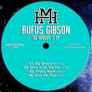 Rufus Gibson - Give Em That  (Original Mix)