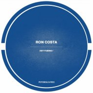 Ron Costa - Hey Fubing  (Original Mix)