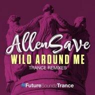 AllenSave  - \\Wild Around Me  (Winterborn Remix)