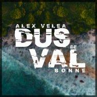 Alex Velea Ft. Bonne - Dus De Val (Original Mix)