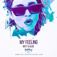 Nott & Alvis - My Feeling (Original Mix)
