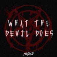 HVDES - What The Devil Does (Original Mix)