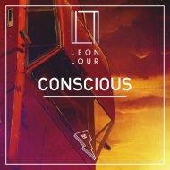 Leon Lour - Conscious (Original Mix)
