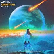 ARMNHMR feat. Luma - Leave It All (Original Mix)