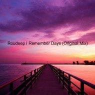 Roudeep - I Remember Days (Original Mix)