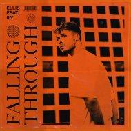 Ellis feat. ILY - Falling Through (Original Mix)
