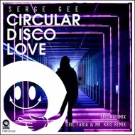 Serge Gee -  Circular Disco Love (Original Mix)
