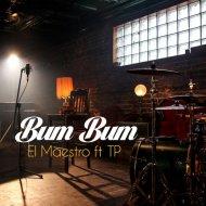 El Maestro, TP - Bum Bum (Original Mix)