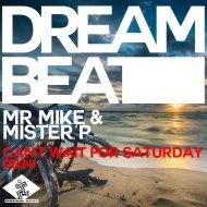 Mr Mike, Mister P - Can\'t Wait For Saturday  (Joe T Vannelli Vocal Remix)