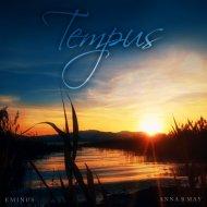 Eminus & Anna B May - Tempus (Original Mix)