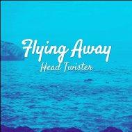 Head Twister - Flying Away (Original Mix)