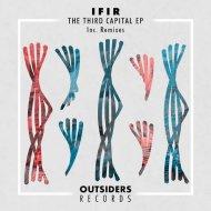 IFIR - The Third Capital (AFFECTO Remix)