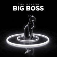 Tom Reason - Big Boss (Extended Mix)