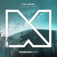FullMode - Give Me That (Extended Mix)