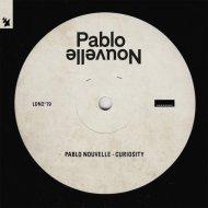 Pablo Nouvelle - Curiosity (Original Mix)