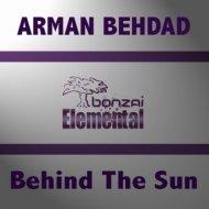 Arman Behdad - Behind the Sun (Original Mix)