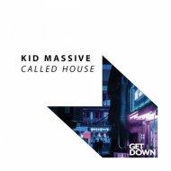 Kid Massive - Called House (Original Mix)