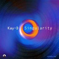 Kay-D - Singularity  (Daniel Testas Remix)