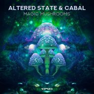 Altered State & Cabal - Magic Mushrooms (Original Mix) (Original Mix)