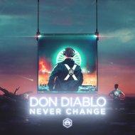 Don Diablo - Never Change (Extended Mix)