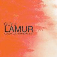 Guy J - Lamur (Ozgur Ozkan Breaks Edit)